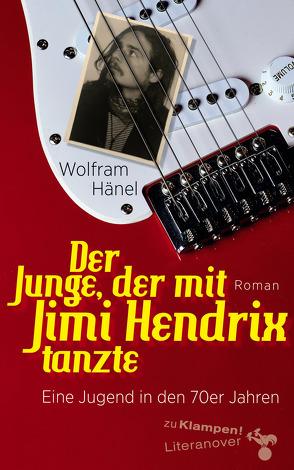 Der Junge, der mit Jimi Hendrix tanzte von Hänel,  Wolfram