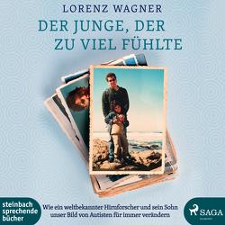 Der Junge, der zu viel fühlte von Berger,  Wolfgang, Wagner,  Lorenz