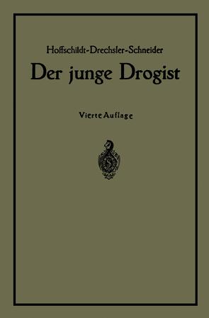 Der junge Drogist von Drechsler,  NA, Hoffschildt,  NA, Schneider,  Georg, Walter,  Bruno