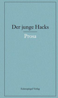 Der junge Hacks 4 von Hacks,  Peter, Nickel,  Gunther