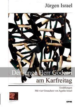 Der junge Herr Godeau am Karfreitag von Israel,  Agathe, Israel,  Jürgen, Pop,  Traian