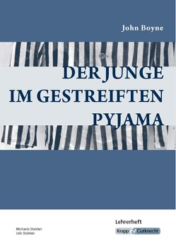Der Junge im gestreiften Pyjama – John Boyne von Staleker,  Michaela, Udo,  Staleker, Verlag GmbH,  Krapp & Gutknecht