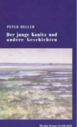 Der junge Kanitz und andere Geschichten von Heller,  Peter, Müller-Kampel,  Beatrix