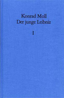 Der junge Leibniz / Band 1 von Moll,  Konrad