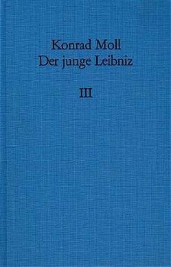 Der junge Leibniz / Band 3 von Moll,  Konrad