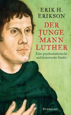 Der junge Mann Luther von Erikson,  Erik H, Schiche,  Johanna