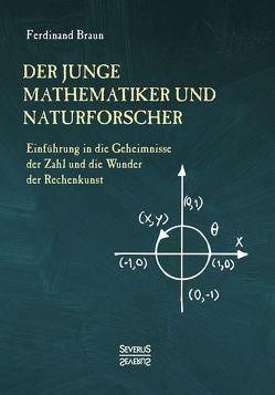 Der junge Mathematiker und Naturforscher von Braun,  Ferdinand