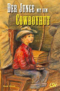Der Junge mit dem Cowboyhut von Ulrich,  Heidi