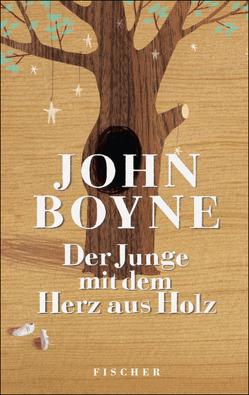 Der Junge mit dem Herz aus Holz von Boyne,  John, Jeffers,  Oliver, Zöfel,  Adelheid