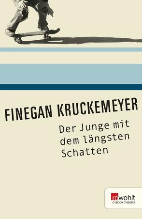 Der Junge mit dem längsten Schatten von Kruckemeyer,  Finegan, Kruckemeyer,  Thomas