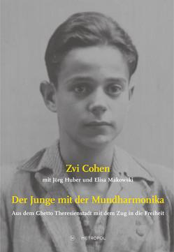Der Junge mit der Mundharmonika von Cohen,  Zvi, Huber,  Jörg, Makowski,  Elisa