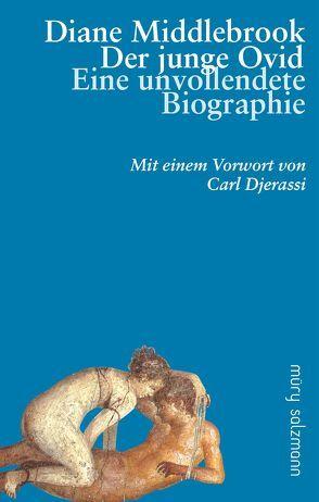 Der junge Ovid von Bechtolsheim,  Barbara von, Biriotti,  Maurice, Djerassi,  Carl, Middlebrook,  Diane Wood