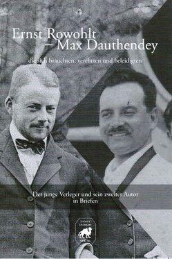 Der junge Verleger und sein zweiter Autor in Briefen von Dauthendey,  Max, Osthoff,  Daniel, Rowohlt,  Ernst