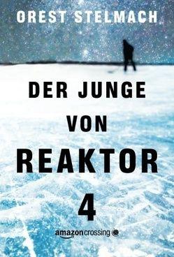 Der Junge von Reaktor 4 von Stelmach,  Orest, Winkelmann,  Alfons