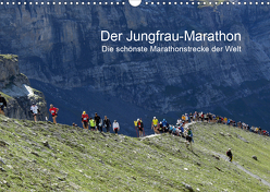 Der Jungfrau-Marathon (Wandkalender 2020 DIN A3 quer) von Eppele,  Klaus