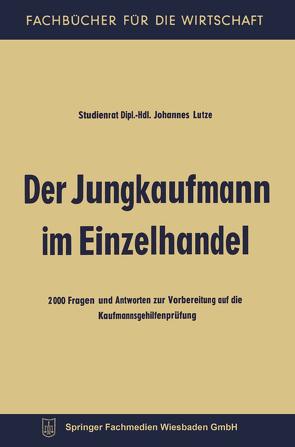 Der Jungkaufmann im Einzelhandel von Lutze,  Johannes