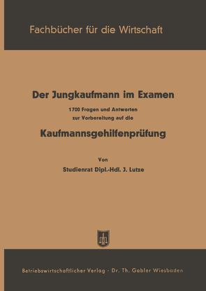 Der Jungkaufmann im Examen von Lutze,  J., Lutze,  Johannes