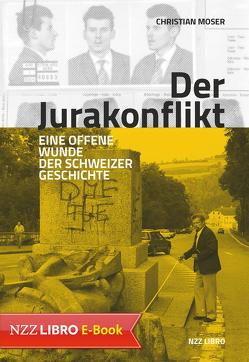 Der Jurakonflikt von Moser,  Christian