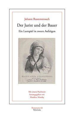 Der Jurist und der Bauer von Mansky,  Matthias, Rautenstrauch,  Johann