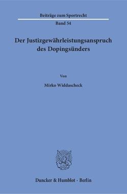 Der Justizgewährleistungsanspruch des Dopingsünders. von Widdascheck,  Mirko