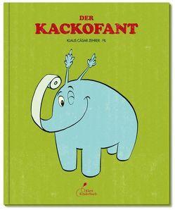 Der Kackofant von Effilee, Sanfilippo,  Simona, Zehrer,  Klaus Cäsar