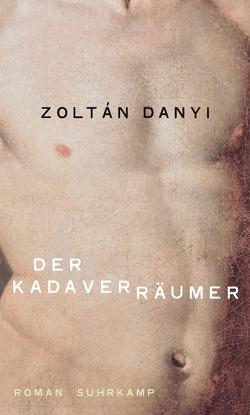 Der Kadaverräumer von Danyi,  Zoltán, Mora,  Terézia