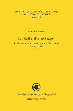 Der Kadi und seine Zeugen: von Müller,  Christian