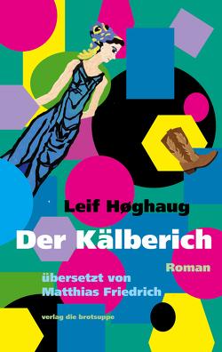 Der Kälberich von Aeschbacher,  Ursi, Friedrich,  Matthias, Høghaug,  Leif