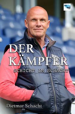 Der Kämpfer von Schacht,  Dietmar