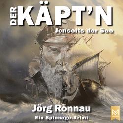 Der Käpt'n. Jenseits der See von Rönnau,  Jörg