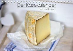 Der Käsekalender Edel und lecker (Tischkalender 2019 DIN A5 quer) von Antl,  Angelika