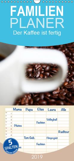 Der Kaffee ist fertig – Familienplaner hoch (Wandkalender 2019 , 21 cm x 45 cm, hoch) von Kapp,  Lilo