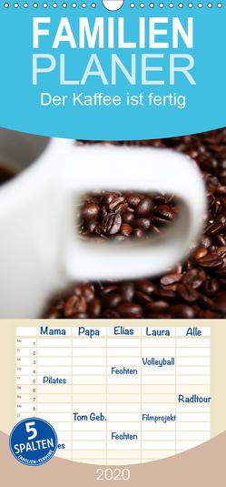 Der Kaffee ist fertig – Familienplaner hoch (Wandkalender 2020 , 21 cm x 45 cm, hoch) von Kapp,  Lilo
