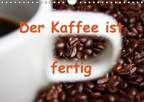 Der Kaffee ist fertig (Wandkalender 2018 DIN A4 quer) von Kapp,  Lilo