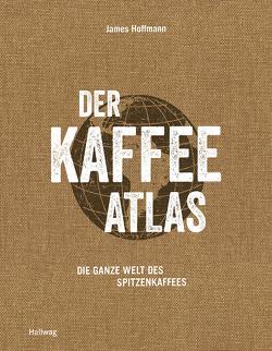 Der Kaffeeatlas von Hoffmann,  James