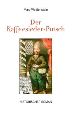 Der Kaffeesieder-Putsch von Weißenstein,  Mary