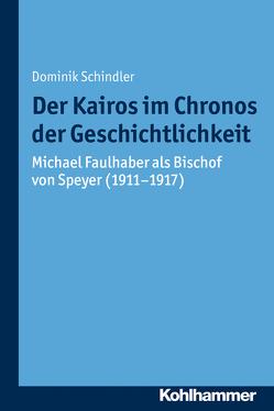 Der Kairos im Chronos der Geschichtlichkeit von Bischof,  Franz Xaver, Schindler,  Dominik, Unterburger,  Klaus