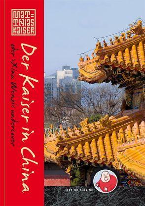 Der Kaiser in China oder Xiau Wenzi undercover von Kaiser,  Matthias, Nel