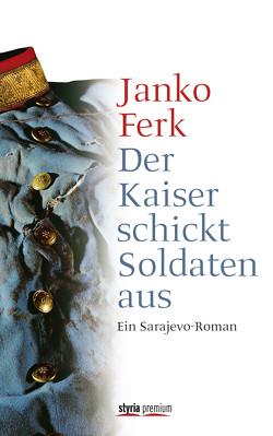 Der Kaiser schickt Soldaten aus von Ferk,  Janko