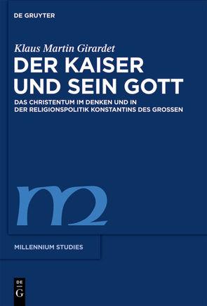 Der Kaiser und sein Gott von Girardet,  Klaus M.