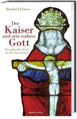 Der Kaiser und sein wahrer Gott von Clauss,  Manfred