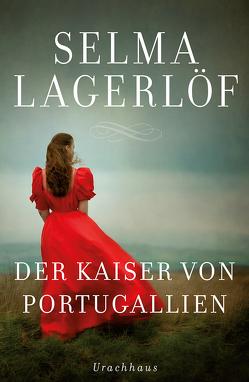 Der Kaiser von Portugallien von Klaiber-Gottschau,  Pauline, Lagerloef,  Selma