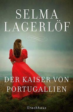Der Kaiser von Portugallien von Klaiber-Gottschau,  Pauline, Lagerlöf,  Selma, Rothfos & Gabler
