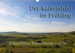 Der Kaiserstuhl im Frühling (Wandkalender 2021 DIN A3 quer) von Sobottka,  Joerg