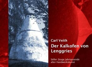 Der Kalkofen von Lenggries von Veith,  Carl