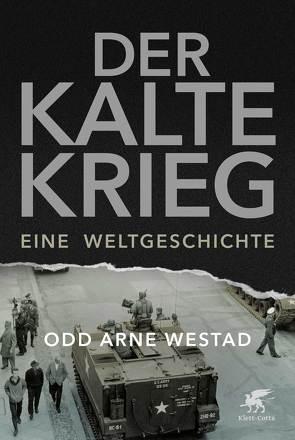 Der Kalte Krieg von Dierlamm,  Helmut, Freundl,  Hans, Westad,  Odd Arne