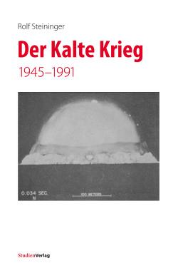 Der Kalte Krieg von Steininger,  Rolf