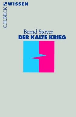 Der Kalte Krieg von Stöver,  Bernd
