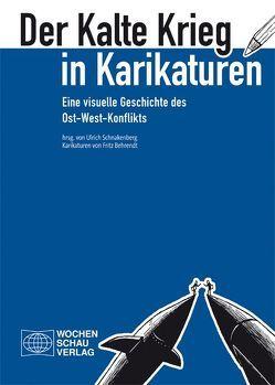 Der Kalte Krieg in Karikaturen von Schnakenberg,  Ulrich