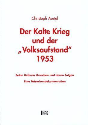 """Der Kalte Krieg und der """"Volksaufstand"""" 1953 von Austel,  Christoph"""